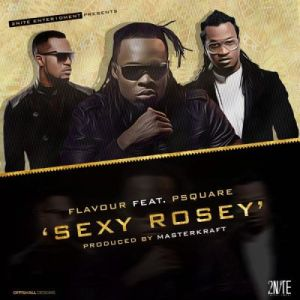 Flavour-Sexy-Rosey-Remix-Ft.-P-Square-Official-Version-Flexymusic