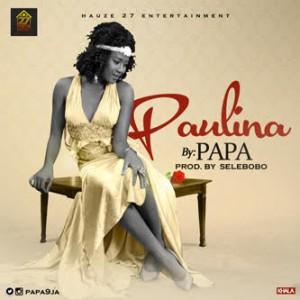 Papa_Paulina_Prod_By_Selebobo-300x300