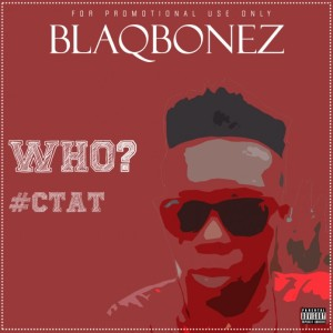 WHO-CTAT-Blaqbonez-1-mp3-image-696x696