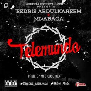 wpid-Eedris-Abdulkareem-ft.-M.I-Telemundo-Prod.-M.I-Soso-Beat-MP3-DOWNLOAD